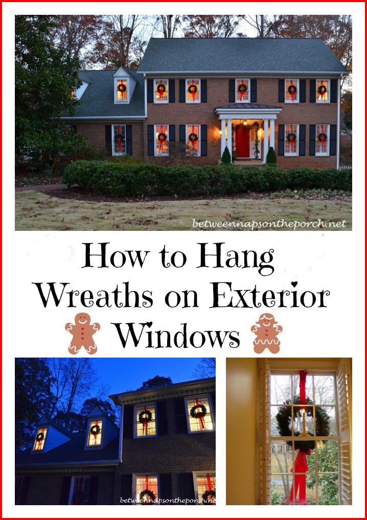 How to hang wreaths on outside exterior windows How can i decorate my house