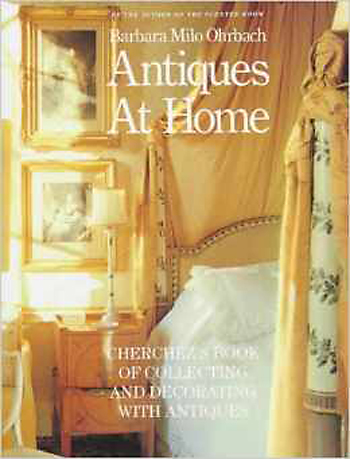 Antiques at Home by Barbara Milo Ohrbach