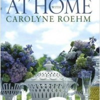 At Home With Carolyne Roehm by Carolyn Roehm