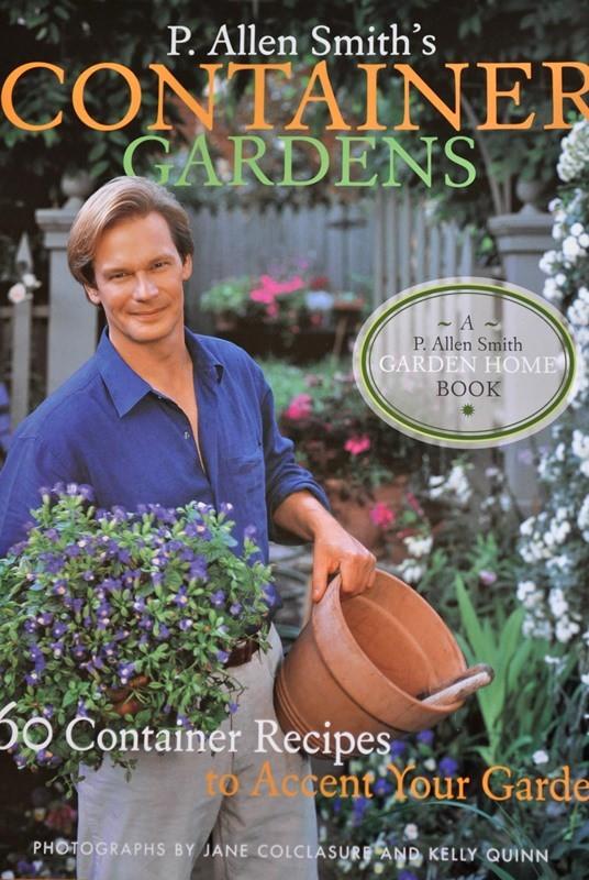 P. Allen Smiths, Container Gardens by P. Allen Smith