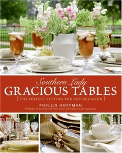 Southern Lady Gracious Tables by Phyllis Hoffman