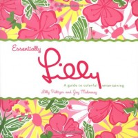 In The BNOTP Library: Essentially Lilly: A Guide to Colorful Entertaining