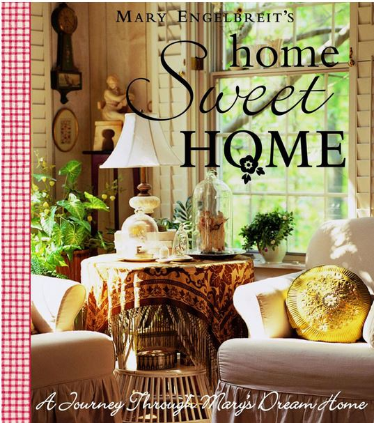 Home sweet home by mary engelbreit for Dream home book tour