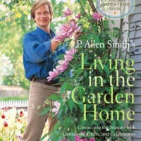 In The BNOTP Library: P. Allen Smith's Living In The Garden Home