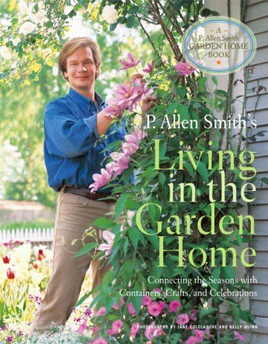 P. Allen Smiths, Living In The Garden Home