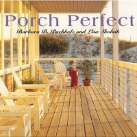 Porch Perfect by Barbara B. Buchholz