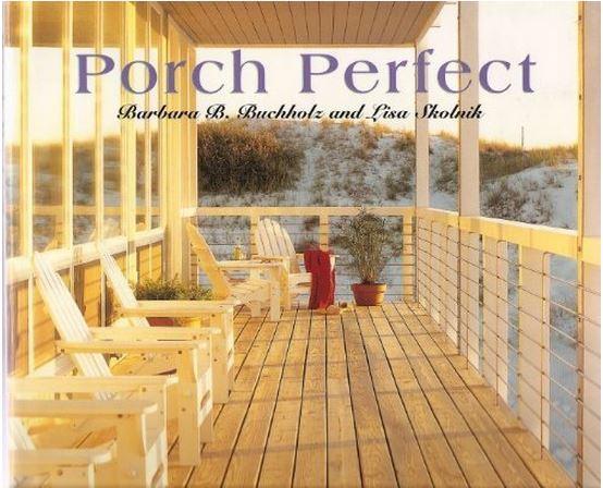 Porch Perfect by Barbara B. Buchholz
