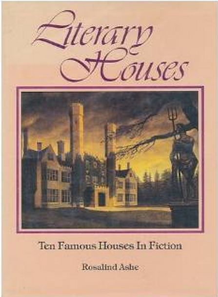 Literary Houses by Rosalind Ashe