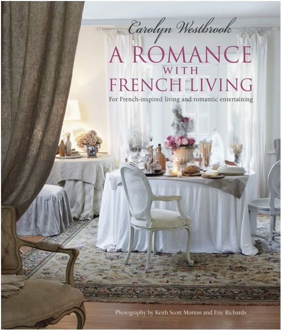 A Romance With French Living by Carolyn Westbrook