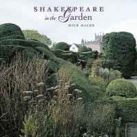 Shakespeare In The Garden by Mick Hales