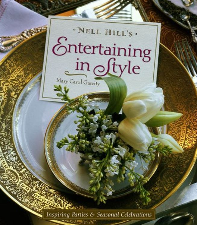 Nell Hill's Entertaining In Style by Mary Carol Garrity