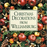In The BNOTP Library: Christmas Decorations From Williamsburg