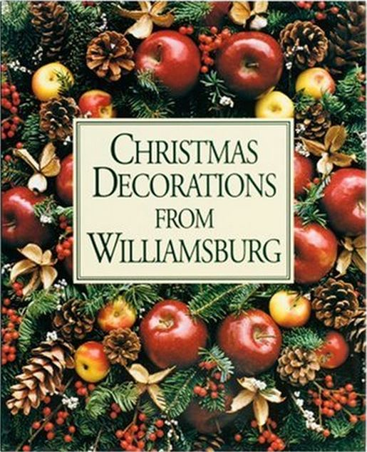 Christmas Decorations From Williamsburg by Susan Hight Rountree
