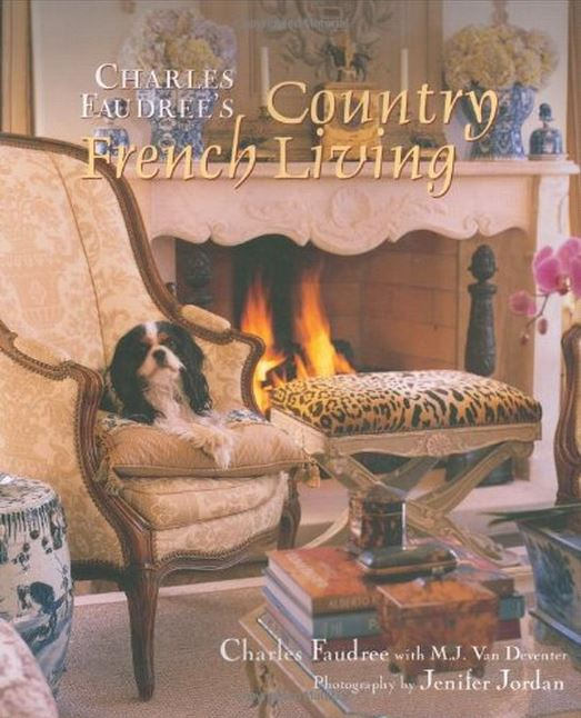 Charles Faudree's Country French Living
