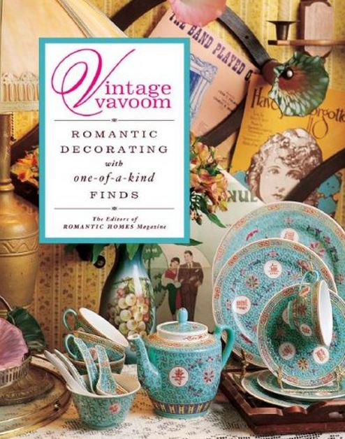 Vintage Vavoom by The Editors of Romantic Homes Magazine