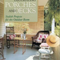 Decorating Porches and Decks by Suzanne J.E. Tourtillott
