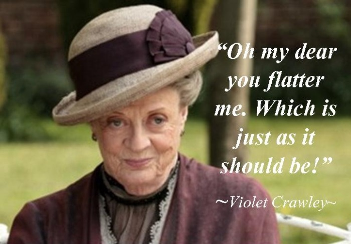 Lady Violet; Dowager Countess of Downton Abbey