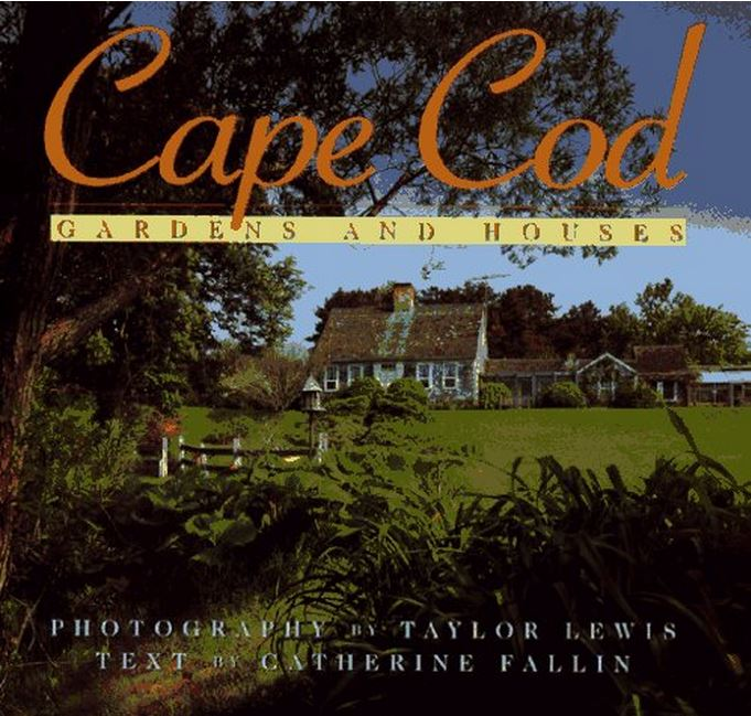 Cape Cod Gardens And Houses By Taylor Lewis