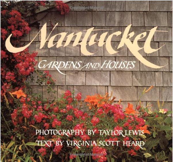 Nantucket Gardens and Houses by Virginia Scott Heard