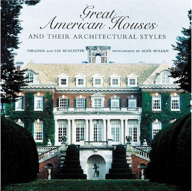 Great American Houses by Virginia & Lee McAlester
