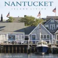 Nantucket Island Living by Leslie Linsley