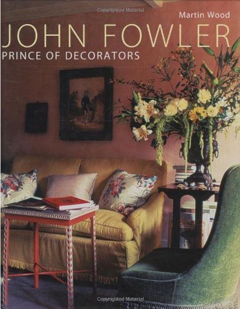 John Fowler Prince of Decorators by Martin Wood
