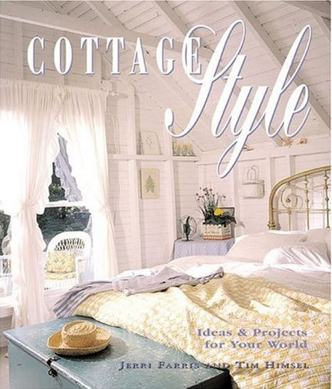 Cottage Style by Jerri Farris and Tim Himsel