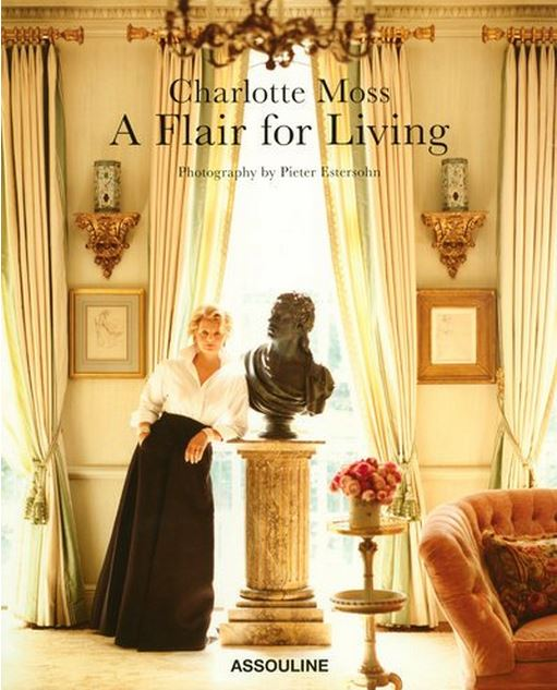 A Flair for Living by Charlotte Moss