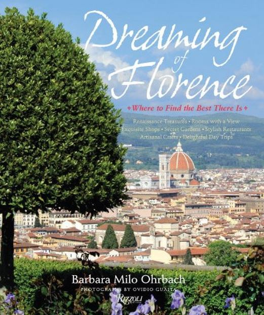 Dreaming of Florence by Barbara Milo Ohrbach