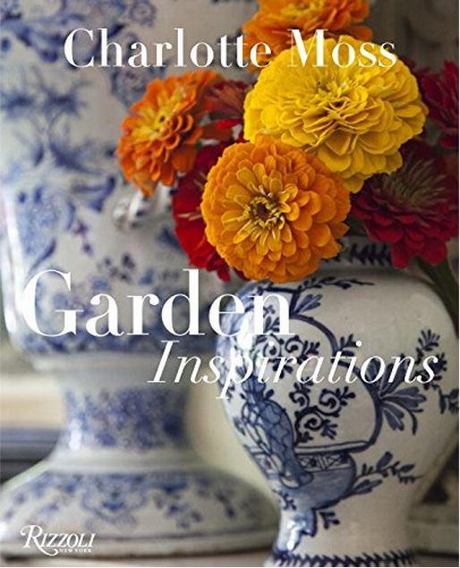 Garden Inspiration by Charlotte Moss
