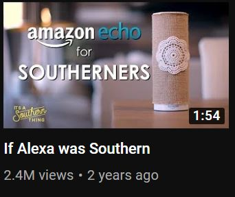 It's a Southern Thing, If Alexa Was Southern