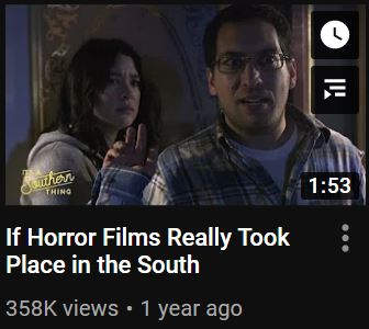 It's a Southern Thing, If Horror Films Really Took Place in the South