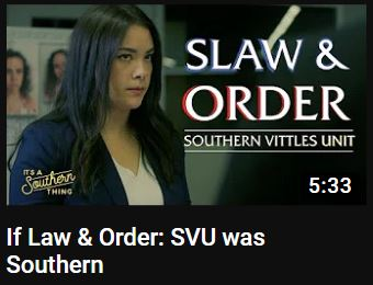 It's a Southern Thing, If Law & Order, SVU was Southern